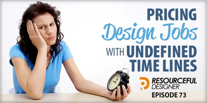 Pricing Design Jobs with Undefined Time Lines – RD073