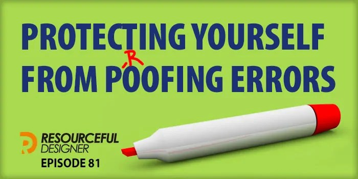 Protecting Yourself From Proofing Errors – RD081