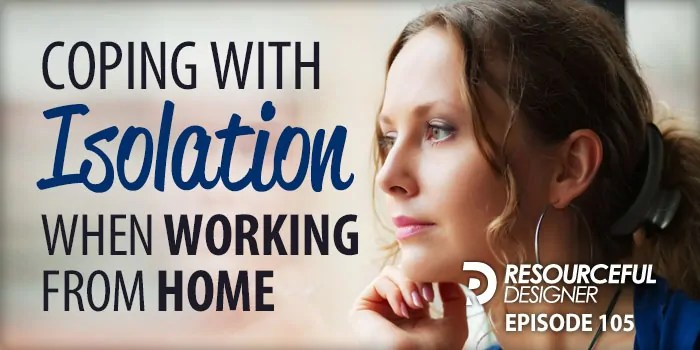 Coping With Isolation When Working From Home – RD105