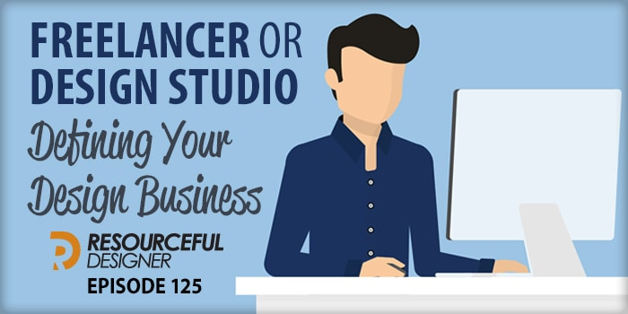 Freelancer or Design Studio: Defining Your Design Businesses – RD125
