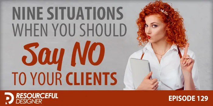 Nine Situations When You Should Say No To Your Clients – RD129