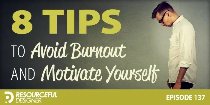 8 Tips To Avoid Burnout And Motivate Yourself – RD137