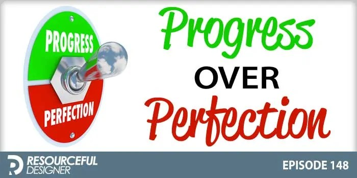 Progress Over Perfection – RD148
