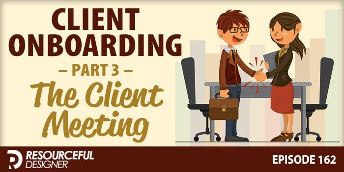 Client Onboarding: Part 3 – The Client Meeting – RD162