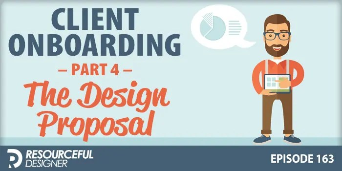 Client Onboarding: Part 4 – The Design Proposal – RD163