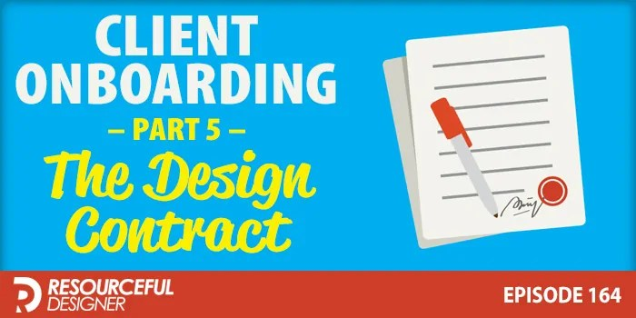 Client Onboarding Part 5 – The Design Contract – RD164