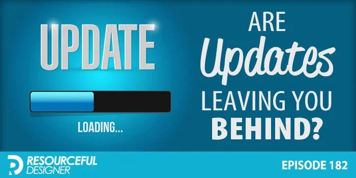 Are Updates Leaving You Behind? – RD182
