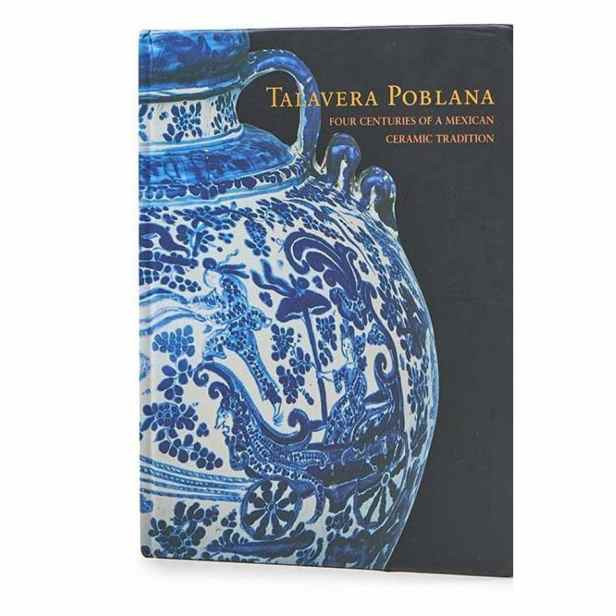 TALAVERA POBLANA: FOUR CENTURIES OF A MEXICAN CERAMIC TRADITION.