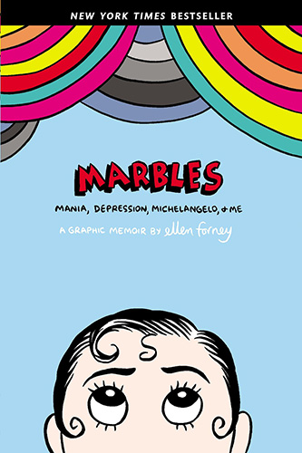 The cover of Marbles: Mania, Depression, Michelangelo & Me by Ellen Forney.