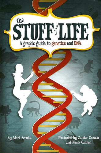 The cover of Stuff of Life: A graphic guide to genetics and DNA.
