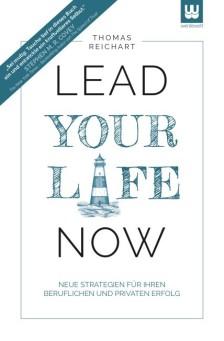 Lead Your Life NOW – das neue Buch von Thomas Reichart