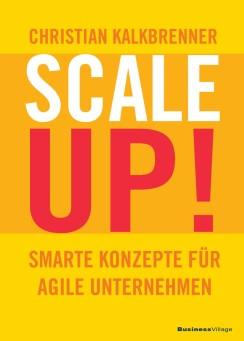 SCALE UP! Smarte Konzepte für agile Unternehmen