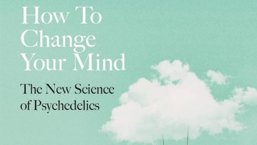 Resultado de imagen para How to change your mind- Michael Pollan