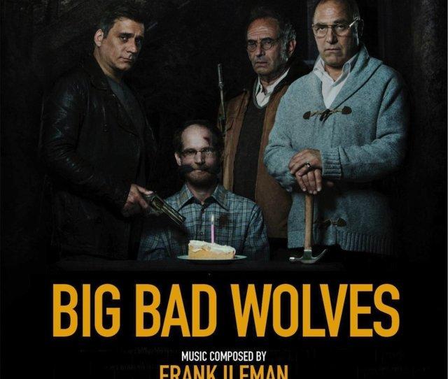 Tidal Listen To Big Bad Wolves Original Motion Picture Soundtrack By Frank Ilfman On Tidal