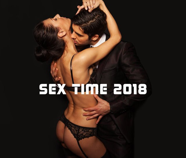 Sex Time Sexy Chillout Music To Sensual Sex Erotic And Tantric Massage Passionate