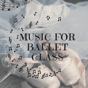 Looking For New Music For Ballet Class Resources For Dance Teachers