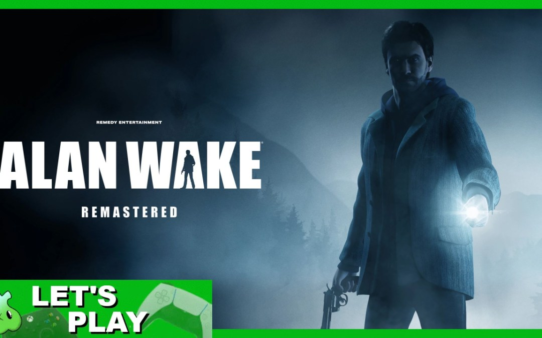 Alan Wake Remastered | Let's Play