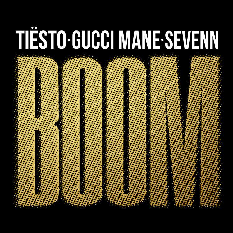 """Tiësto & Gucci Mane """"Boom"""""""