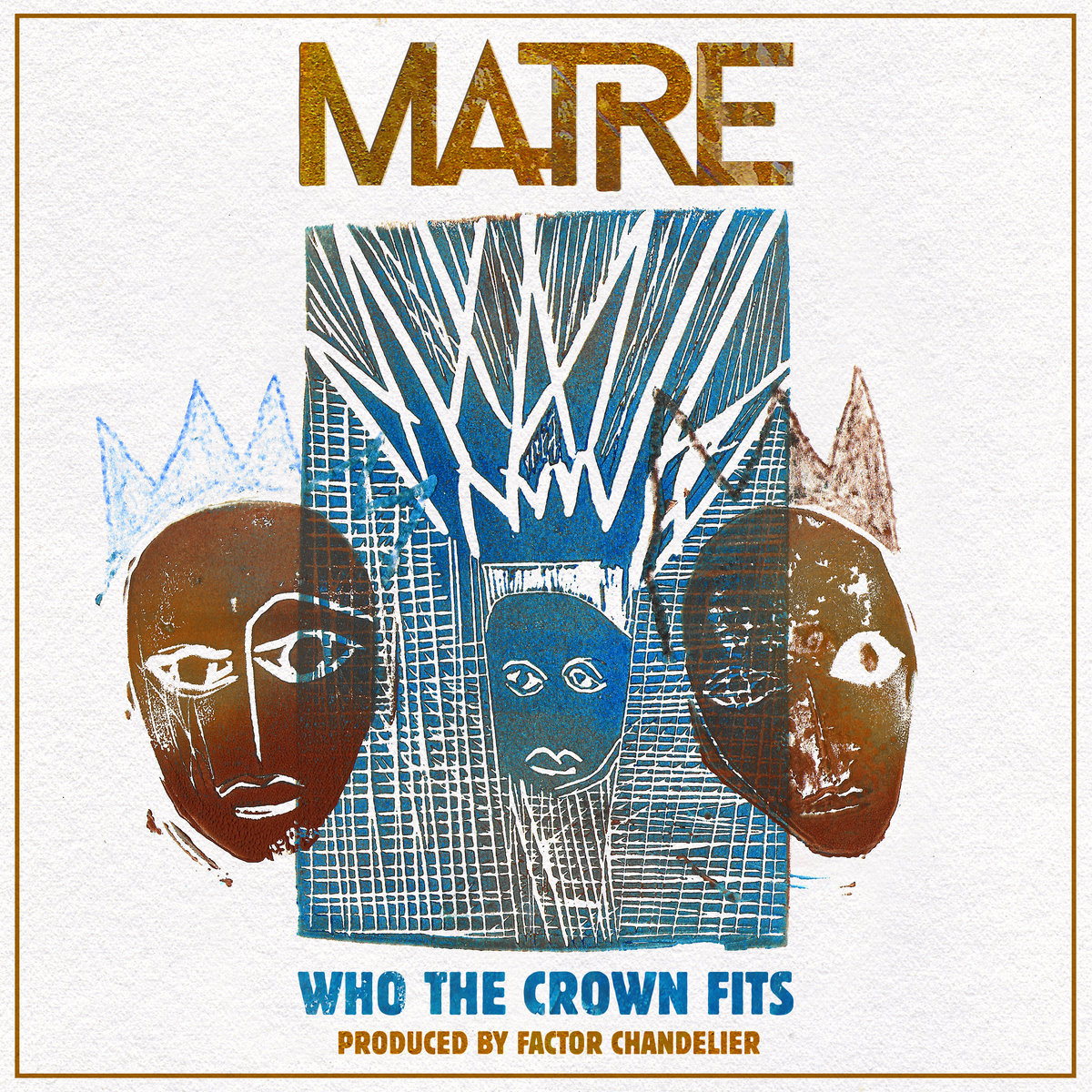 """Matre - """"Who The Crown Fits"""""""