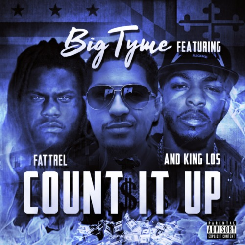 "Big Tyme, Fat Trel, King Los ""Count It Up"""