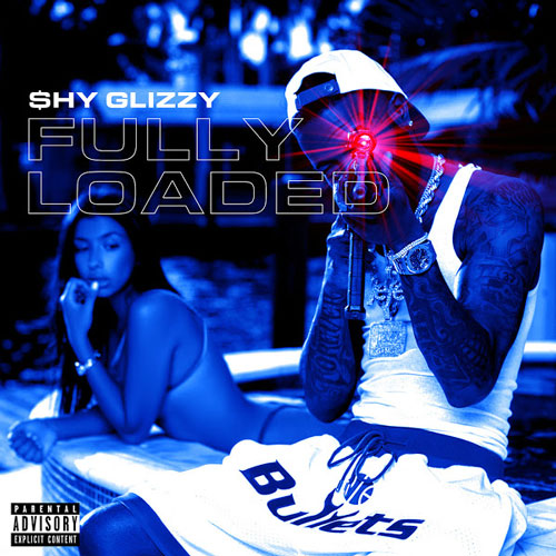 Shy Glizzy 'Fully Loaded'