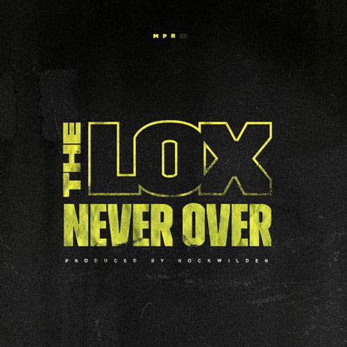 """The LOX """"Never Over"""""""