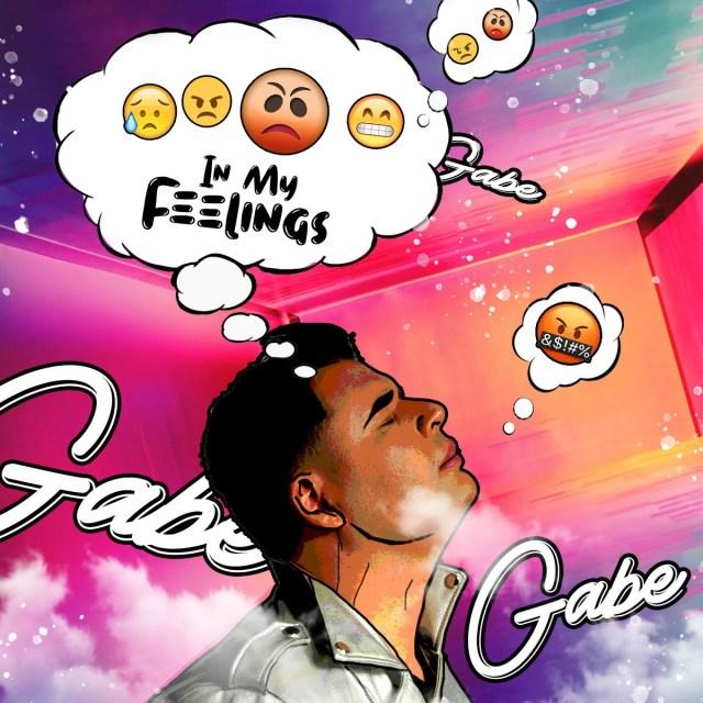 """Gabe In My Feelings"""