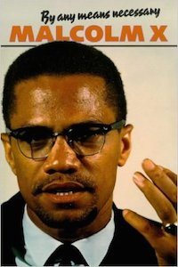 By Any Means Necessary Malcolm X