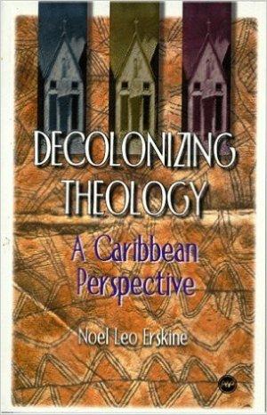 Decolonising Theology - Noel Leo Erskine