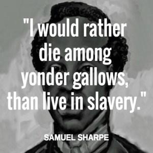 Sam Sharpe Quote