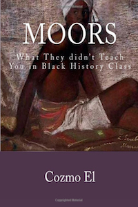 Moors - What They didn't Teach You in Black History Class
