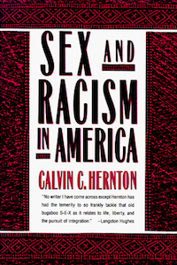 Sex and Racism in America - Calvin C Hernton