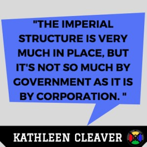 Kathleen Cleaver Quote - Imperial