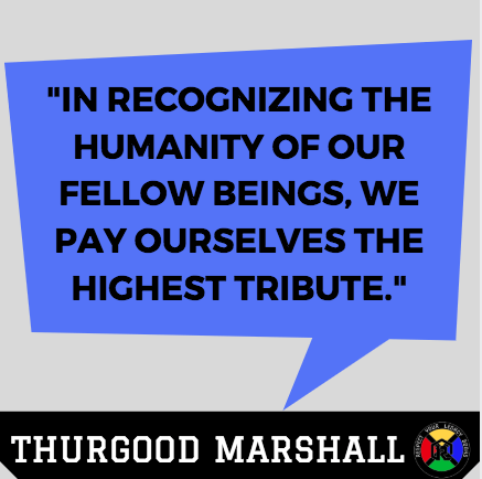 Thurgood Marshall Quote - Humanity