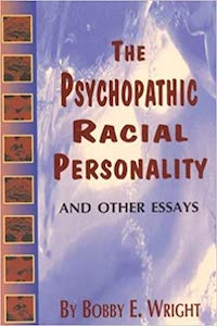 Psychopathic Racial Personality and Other Essays - Bobby E. Wright