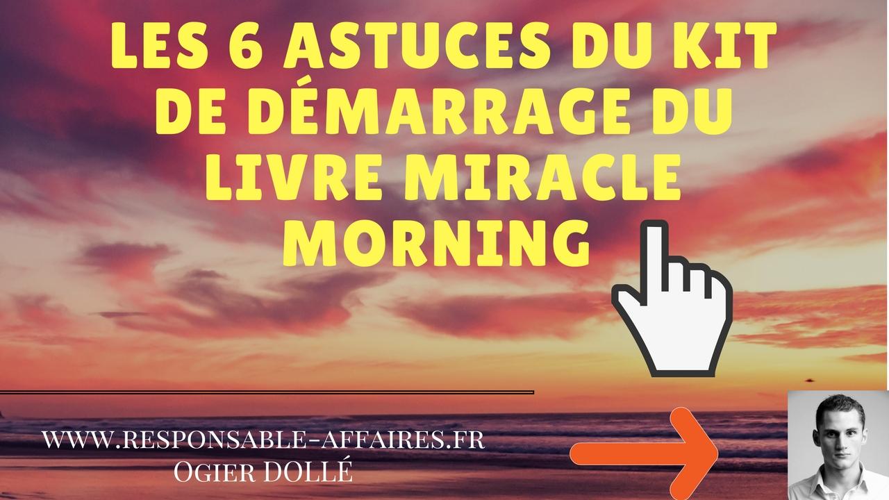 Les 6 astuces du kit de démarrage du livre MIRACLE MORNING d'Hal ELROD