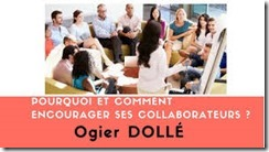 Pourquoi et comment encourager ses collaborateurs ?