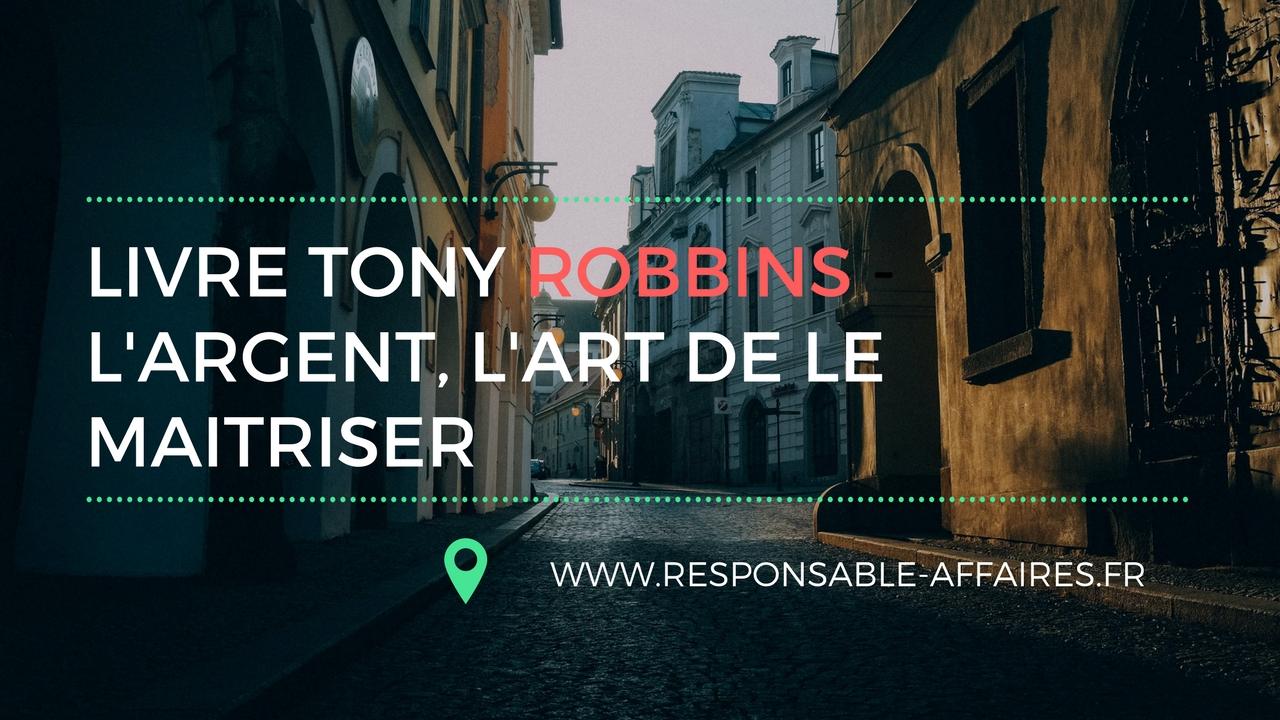 Tony Robbins france et son livre: L'ARGENT, l'art de le maitriser