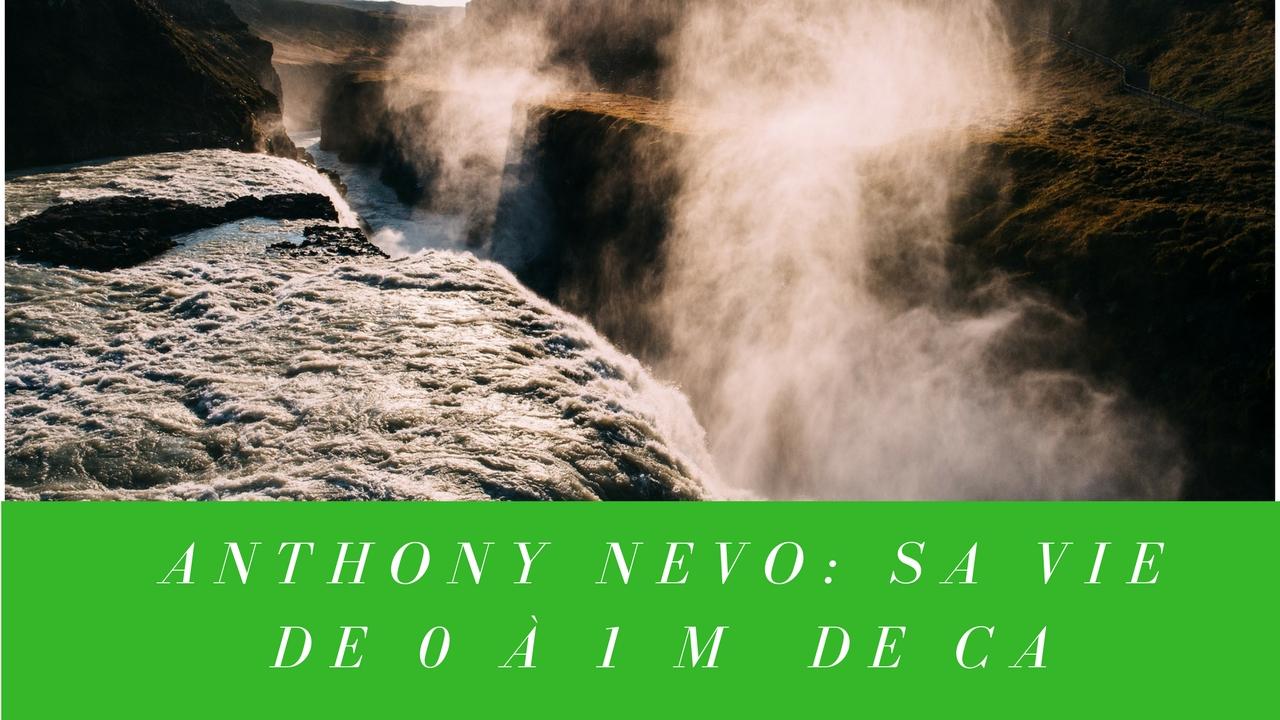 Anthony NEVO: sa vie de 0 à 1 M€ de CA