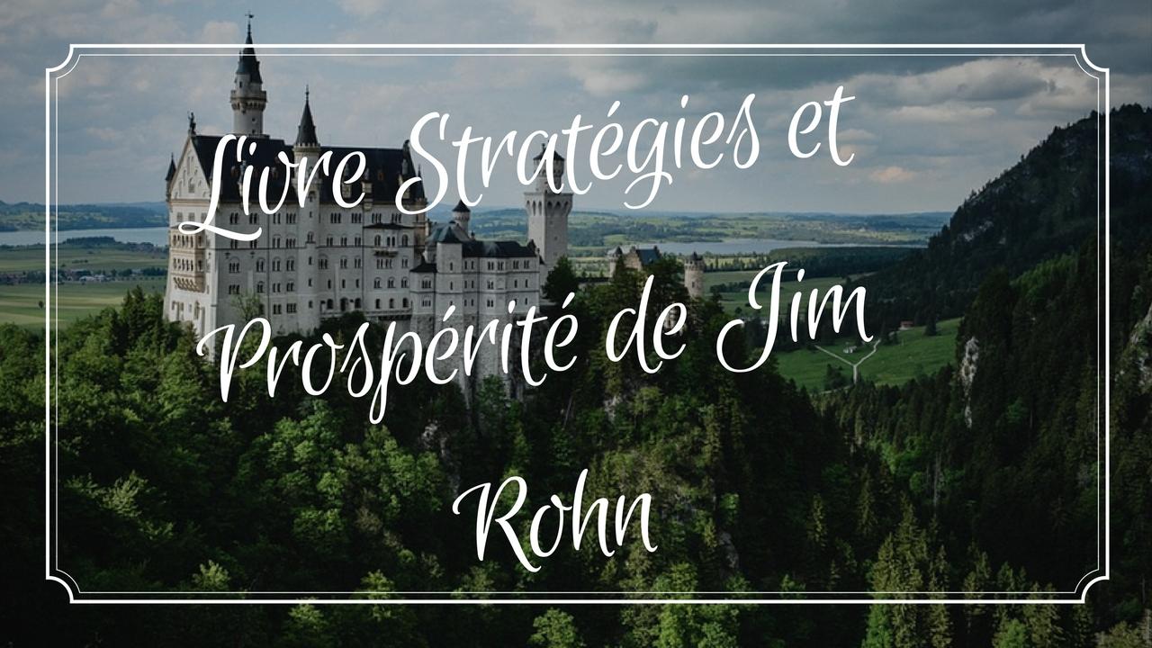 Résumé du Livre Stratégies et Prospérité de Jim Rohn