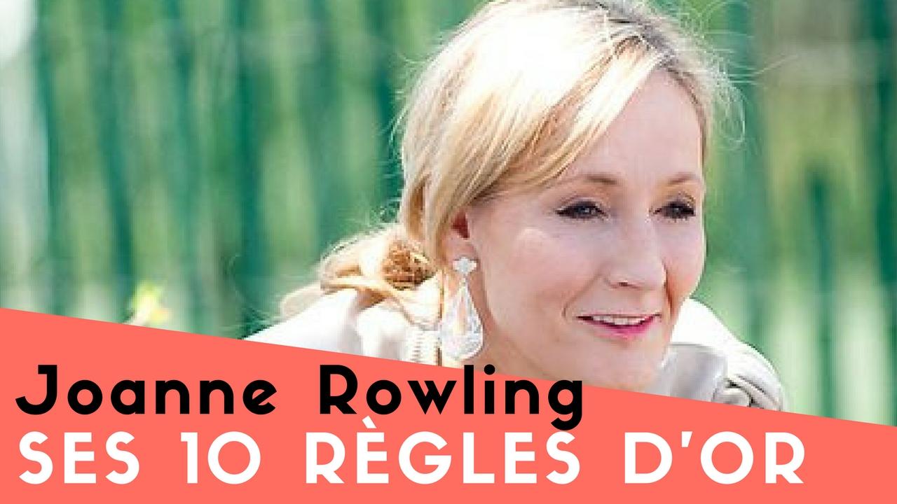 Joanne Rowling – ses 10 règles d'Or