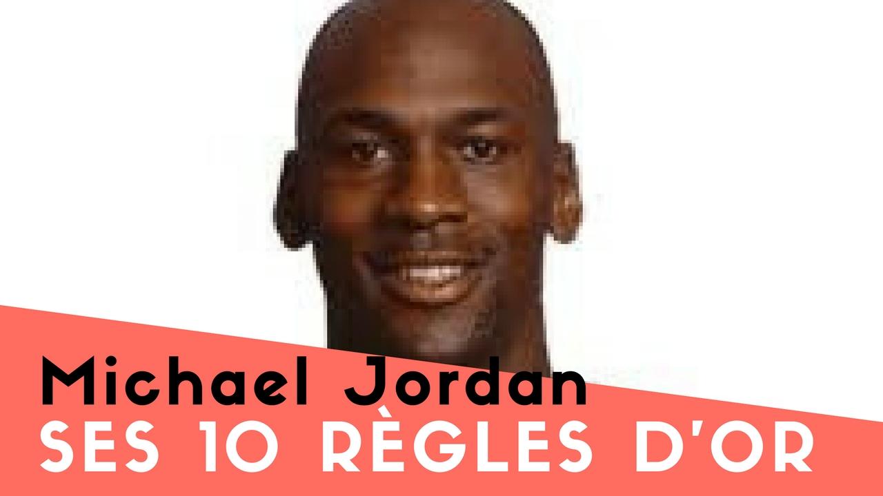 Les 10 règles d'Or de Michael Jordan