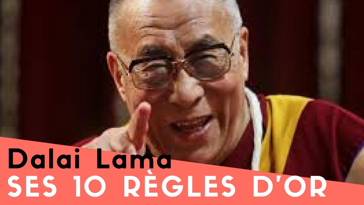 Dalai Lama – Ses 10 règles d'Or