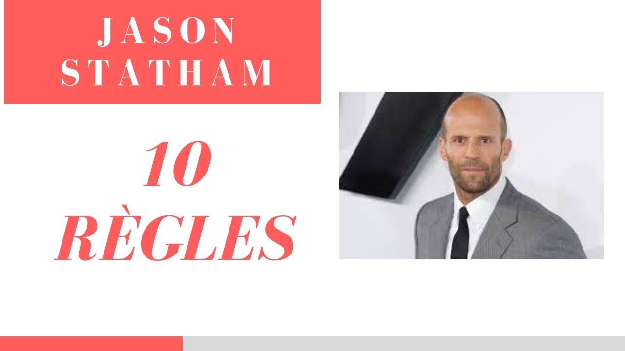 JASON STATHAM – Ses 10 règles d'Or en français