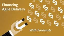 Financing Agile Delivery with Forecasts