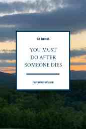 Photo of 32 Things You Must Do After Someone Dies