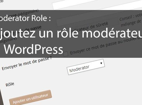 Moderator Role : ajoutez un rôle modérateur à WordPress