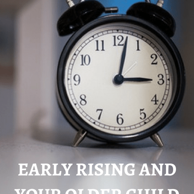 Early Rising and your Older Child