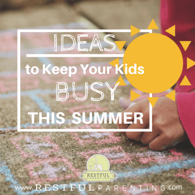 Ideas to Keep Your Kids Busy This Summer!