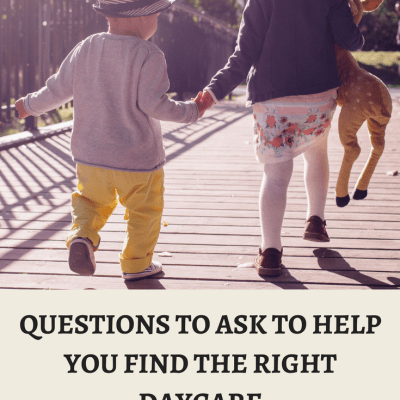 Questions to Ask to Help You Find the Right Daycare